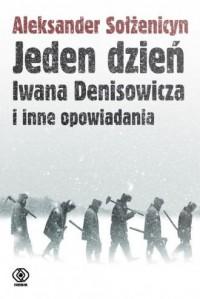 Jeden dzień Iwana Denisowicza i inne opowiadania - okładka książki