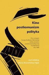 Kino. Postkomunizm. Polityka - - okładka książki