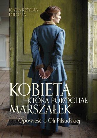 Kobieta którą pokochał Marszałek. - okładka książki