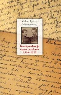 Korespondencja czasu przełomu (1916-1918) - okładka książki