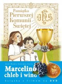 Marcelino Chleb i Wino. Pamiątka Pierwszej Komunii Świętej (+ DVD) - okładka książki
