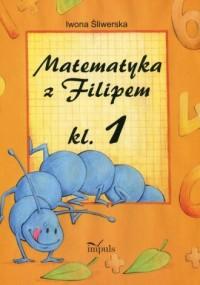 Matematyka z Filipem. klasa 1 - okładka podręcznika