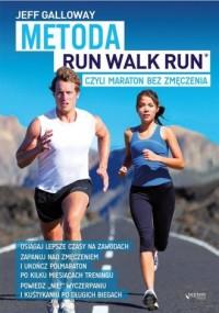 Metoda Run Walk Run czyli maraton - okładka książki