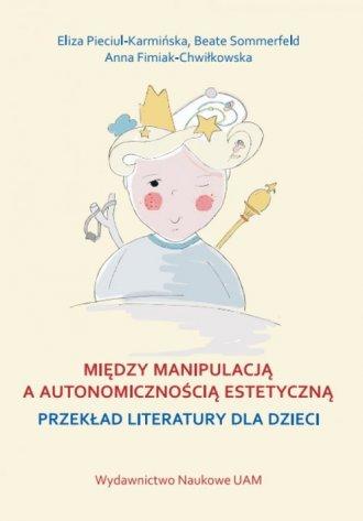 Między manipulacją a autonomicznością - okładka książki