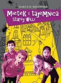 Mietek i tajemnica starej willi - okładka książki