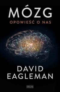 Mózg. Opowieść o nas - David Eagleman - okładka książki