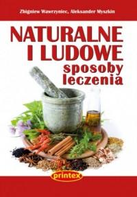 Naturalne i ludowe sposoby leczenia - okładka książki
