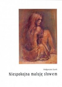Niespokojna maluję słowem - okładka książki