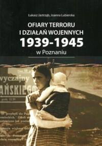 Ofiary terroru i działań wojennych 1939-1945 zarejestrowane w księgach zgonów Urzędu Stanu Cywilnego - okładka książki