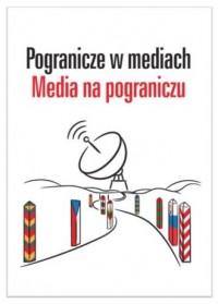 Pogranicze w mediach. Media na pograniczu - okładka książki