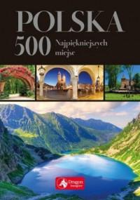 Polska. 500 najpiękniejszych miejsc. wersja exclusive - okładka książki