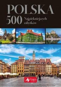 Polska. 500 najpiękniejszych zabytków. wersja exclusive - okładka książki