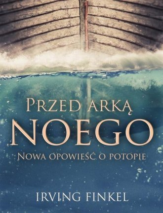 Przed arką Noego. Nowa opowieść - okładka książki
