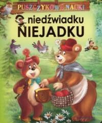 Puszczykowe nauki. O niedźwiadku Niejadku - okładka książki