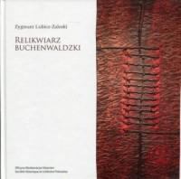 Relikwiarz Buchenwaldzki - okładka książki
