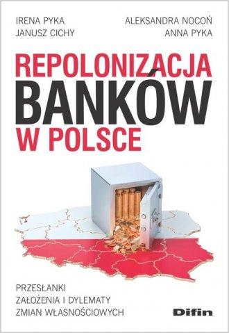 Repolonizacja banków w Polsce. - okładka książki