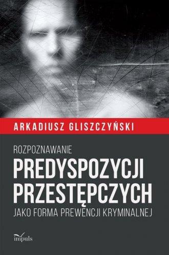 Rozpoznawanie predyspozycji przestępczych. - okładka książki