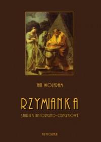 Rzymianka. Studium historyczno-obyczajowe - okładka książki