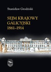 Sejm Krajowy Galicyjski 1861-1914. Tom 1-2 - okładka książki