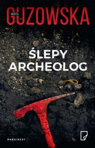 Ślepy archeolog - okładka książki