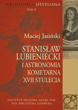 Stanisław Lubieniecki i astronomia - okładka książki