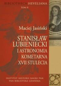 Stanisław Lubieniecki i astronomia kometarna XVII stulecia - okładka książki