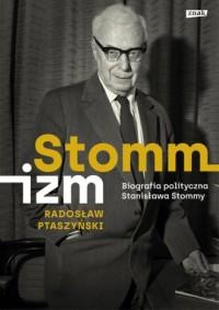 Stommizm. Biografia polityczna - okładka książki