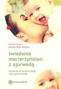 Świadome macierzyństwo z ajurwedą - okładka książki