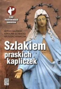 Szlakiem praskich kapliczek - Adrian - okładka książki