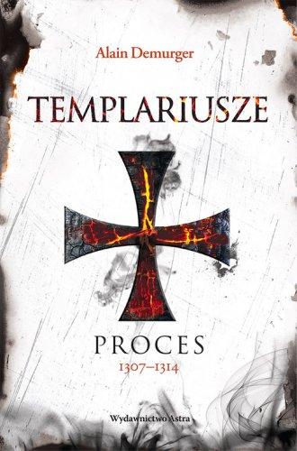 Templariusze. Proces 1307-1314 - okładka książki