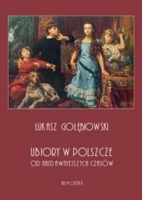 Ubiory w Polszcze od najdawniejszych czasów - okładka książki