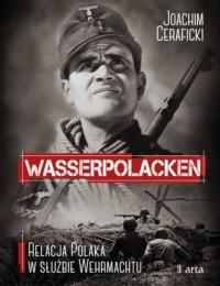 Wasserpolacken Relacja Polaka w służbie Wehrmachtu - okładka książki