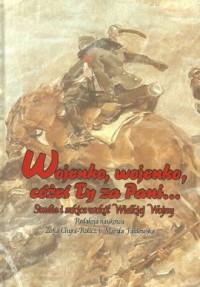 Wojenko wojenko cożeś ty za Pani.... Studia i szkice wokół Wielkiej Wojny - okładka książki
