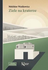 Ziele na kraterze - Melchior Wańkowicz - okładka książki