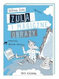 Zula i magiczne obrazy - okładka książki