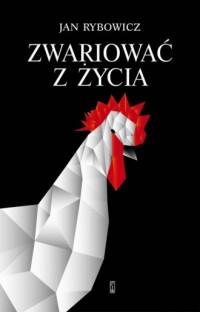 Zwariować z życia - okładka książki