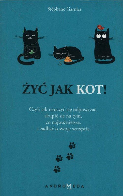 Żyć jak kot! - okładka książki