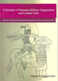 A Synopsis of Sasanian Military Organization and Combat Unita - okładka książki