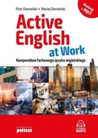 Active English at Work - wydanie z MP3. Kompendium fachowego języka angielskiego - okładka podręcznika