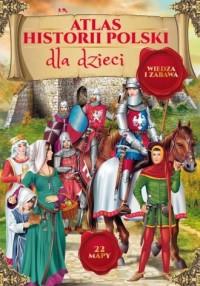 Atlas historii Polski dla dzieci - okładka książki