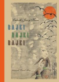 Bajki, bajki, bajki - okładka książki