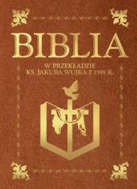 Biblia w przekładzie ks. Jakuba Wujka - okładka książki