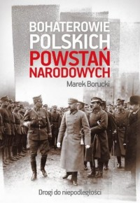Bohaterowie polskich powstań narodowych - okładka książki
