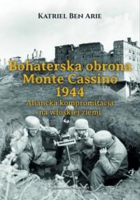 Bohaterska obrona Monte Cassino - okładka książki