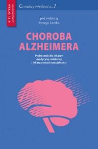 Choroba Alzheimera. Seria: Biblioteka lekarza praktyka - okładka książki