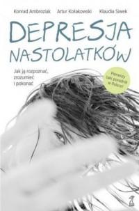 Depresja Nastolatków - Konrad Ambroziak - okładka książki