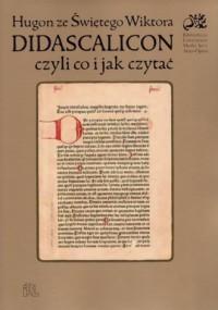 Didascalicon. czyli co i jak czytać - okładka książki