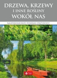 Drzewa, krzewy i inne rośliny wokół - okładka książki