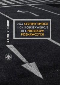 Dwa systemy emocji i ich konsekwencje - okładka książki