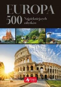 Europa 500 najpiękniejszych zabytków. Wersja exclusive - okładka książki